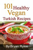 101 Healthy Vegan Turkish Recipes