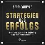 Strategien des Erfolgs - Anleitung für den Aufstieg auf der Karriereleiter (Ungekürzt) (MP3-Download)