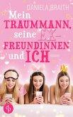 Mein Traummann, seine Exfreundinnen und ich (Liebe, Chick Lit) (eBook, ePUB)