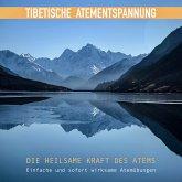 Tibetische Atementspannung: Einfache und sofort wirksame Atemübungen (MP3-Download)