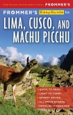 Frommer's EasyGuide to Lima, Cusco and Machu Picchu (eBook, ePUB)