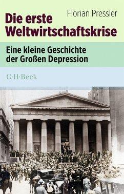 Die erste Weltwirtschaftskrise - Pressler, Florian