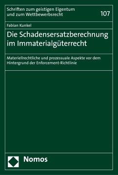 Die Schadensersatzberechnung im Immaterialgüterrecht (eBook, PDF) - Kunkel, Fabian