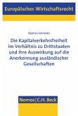 Die Kapitalverkehrsfreiheit im Verhältnis zu Drittstaaten und ihre Auswirkung auf die Anerkennung ausländischer Gesellschaften (eBook, PDF)