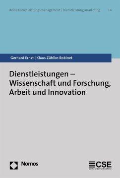 Dienstleistungen - Wissenschaft und Forschung, Arbeit und Innovation (eBook, PDF) - Ernst, Gerhard; Zühlke-Robinet, Klaus