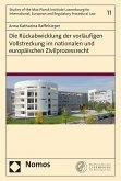 Die Rückabwicklung der vorläufigen Vollstreckung im nationalen und europäischen Zivilprozessrecht (eBook, PDF)