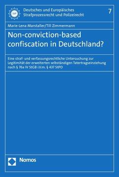 Non-conviction-based confiscation in Deutschland? (eBook, PDF) - Marstaller, Marie-Lena; Zimmermann, Till