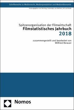 Filmstatistisches Jahrbuch 2018 (eBook, PDF) - Berauer, Wilfried; Spitzenorganisation der Filmwirtschaft