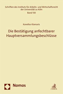 Die Bestätigung anfechtbarer Hauptversammlungsbeschlüsse (eBook, PDF) - Klamaris, Kanellos