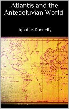 Atlantis and the Antedeluvian World (eBook, ePUB) - Donnelly, Ignatius