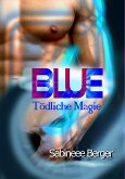 Blue - tödliche Magie (eBook, ePUB)