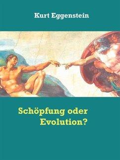 Schöpfung oder Evolution? (eBook, ePUB)