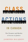 Class Actions in Canada: The Promise and Reality of Access to Justice