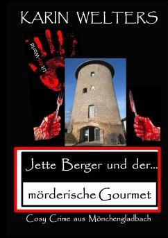Jette Berger und der mörderische Gourmet - Welters, Karin