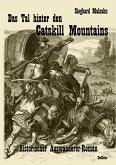 Das Tal hinter den Catskill Mountains - Historischer Auswanderer-Roman