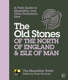The Old Stones of the North of England & Isle of Man (eBook, ePUB)