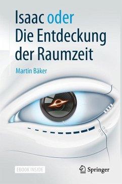 Isaac oder Die Entdeckung der Raumzeit (eBook, PDF) - Bäker, Martin