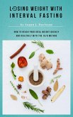 Losing Weight With Interval Fasting - All Food ... But Please With Breaks (eBook, ePUB)