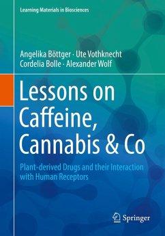Lessons on Caffeine, Cannabis & Co (eBook, PDF) - Böttger, Angelika; Vothknecht, Ute; Bolle, Cordelia; Wolf, Alexander