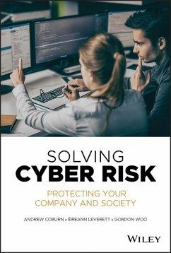 Solving Cyber Risk (eBook, ePUB) - Woo, Gordon; Coburn, Andrew; Leverett, Eireann