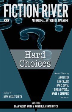 Fiction River: Hard Choices (Fiction River: An Original Anthology Magazine, #30)