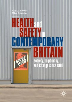 Health and Safety in Contemporary Britain (eBook, PDF) - Almond, Paul; Esbester, Mike