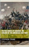 The Red Badge of Courage: An Episode of the American Civil War (eBook, PDF)