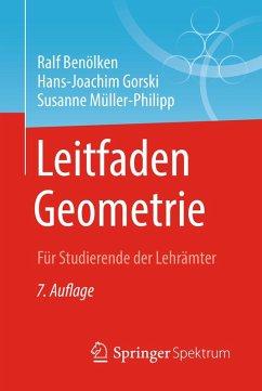Leitfaden Geometrie (eBook, PDF) - Benölken, Ralf; Gorski, Hans-Joachim; Müller-Philipp, Susanne