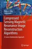 Compressed Sensing Magnetic Resonance Image Reconstruction Algorithms (eBook, PDF)