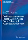 The Massachusetts General Hospital Guide to Medical Care in Patients with Autism Spectrum Disorder (eBook, PDF)
