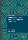 Rent-Seekers, Profits, Wages and Inequality (eBook, PDF)