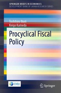 Procyclical Fiscal Policy (eBook, PDF) - Kameda, Keigo; Ihori, Toshihiro