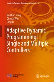 Adaptive Dynamic Programming: Single and Multiple Controllers (eBook, PDF)