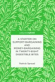 A Starter on Support-Bargaining and Money-Bargaining in Twenty-Eight Digestible Bites (eBook, PDF)