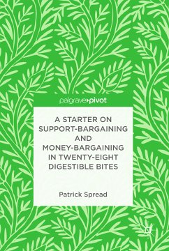 A Starter on Support-Bargaining and Money-Bargaining in Twenty-Eight Digestible Bites (eBook, PDF) - Spread, Patrick