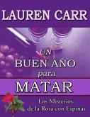 Un Buen Año para Matar (Los Misterios de la Rosa con Espinas) (eBook, ePUB)