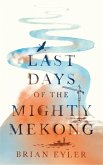 Last Days of the Mighty Mekong (eBook, ePUB)