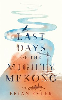 Last Days of the Mighty Mekong (eBook, ePUB) - Eyler, Brian