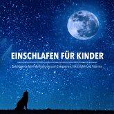 Einschlafen für Kinder: Beruhigende Mini-Meditationen zum Entspannen, Einschlafen und Träumen (MP3-Download)