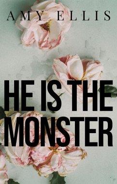 He is the Monster (eBook, ePUB) - Ellis, Amy