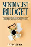 Minimalist Budget: Everything You Need To Know About Saving Money, Spending Less And Decluttering Your Finances With Smart Money Management Strategies (Declutter Your Life 3) (eBook, ePUB)