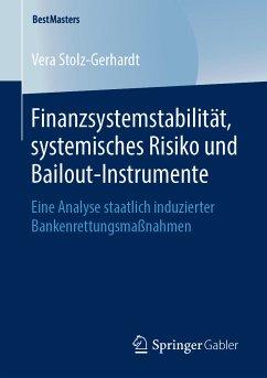 Finanzsystemstabilität, systemisches Risiko und Bailout-Instrumente (eBook, PDF) - Stolz-Gerhardt, Vera