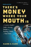 There's Money Where Your Mouth Is (Fourth Edition) (eBook, ePUB)