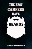 The Best Campers Have Beards: Composition Notebook, Birthday Journal for Outdoor Camping Lovers to Write on