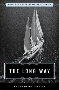 The Long Way: Sheridan House Maritime Classic - Moitessier, Bernard