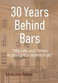 30 Years Behind Bars: My Life and Times Running the British Pub