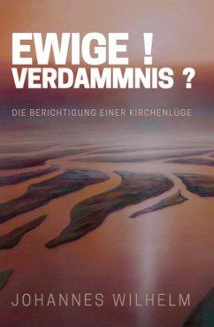 Ewige Verdammnis - Wilhelm, Johannes