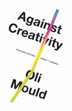 Against Creativity - Mould, Oli