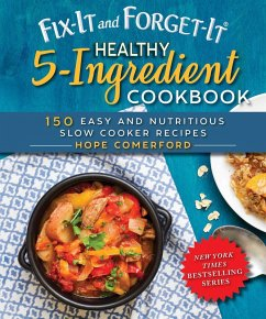Fix-It and Forget-It Healthy 5-Ingredient Cookbook (eBook, ePUB) - Comerford, Hope