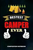 Bestest Camper Ever: Composition Notebook, Funny Birthday Journal for Outdoor Camping Lovers to Write on
